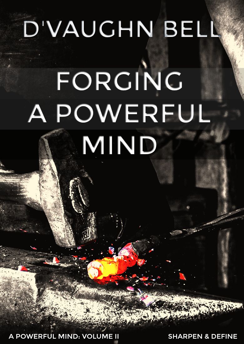forging-a-powerful-mind-dvaughnbell